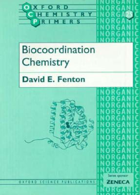 Biocoordination Chemistry By Fenton, David E.